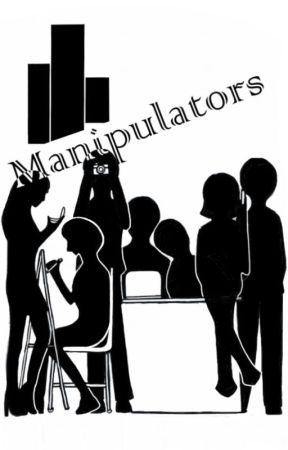 Manipulators - 7: The Unknown - Wattpad