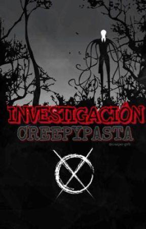 Investigación Creepypasta. by creeper-girls