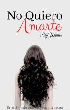 No Quiero Amarte by ElymarGonzalez