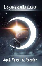 Legati dalla Luna ||Jack Frost x Reader|| by LaBertonz14