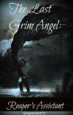 The Last Grim Angel: Reaper's Assistant by Shadowed_Writer