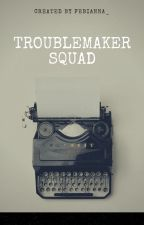 Troublemaker   Squad by fb_anna