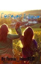 Forever inlove( GirlxGirl) by brokennightlight