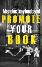 Promote Your Book by Mendes_myhusband