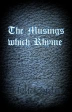 The Musings which Rhyme! by Heliocentre
