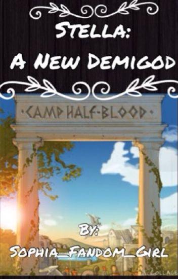 Stella: A New Demigod ( A Percy Jackson Fanfic) - Sophia_Fandom_Girl