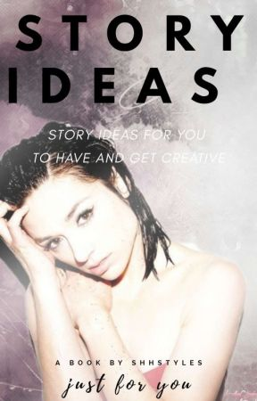 Story Ideas by ShhStyles