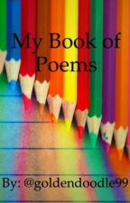 My Book of Poems by goldendoodle99