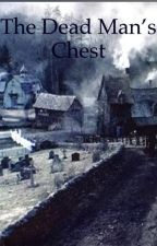 The Dead Man's Chest by Wereinvincible