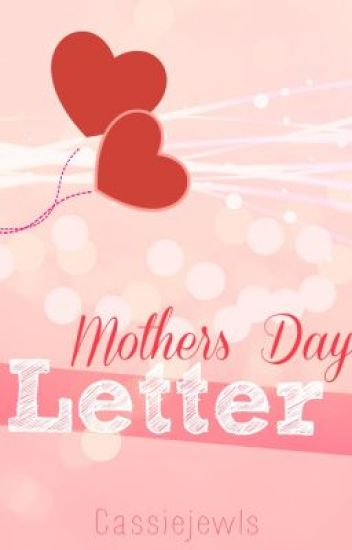 Mother's Day letter ...