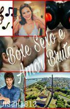 Boxe, Sexo e Amor Bruto by Luisah1813