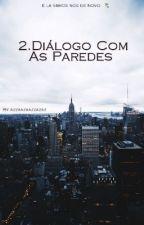 2.Diálogo Com As Paredes by azzaazaazzazaz
