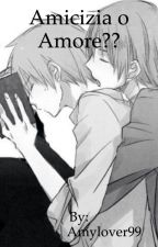 Amicizia o Amore??   [COMPLETA] by Amylover99