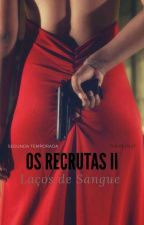 Recrutas «Laços de Sangue» by theredest