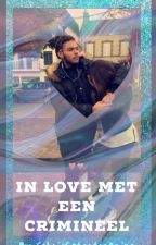 In Love Met Een Crimineel by schrijfstertjeAmina