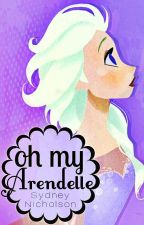 Oh My Arendelle by broadwaygurl88