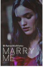 Marry Me [Gaslena] (Adaptada)  by -RatnerAndVietto-