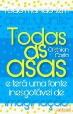 Todas as asas by cristhiancostaMIL