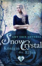 SnowCrystal. Königin der Elfen by AmyThyndal