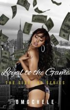 Loyal to the Game (Urban) Book 10 | The Sideline Series by omgchele