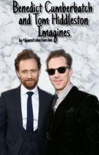 Benedict Cumberbatch And Tom Hiddleston Imagines.  by Damnitsebastianstan