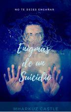 Enigmas De Un Suicidio by Mharkuz_Castle