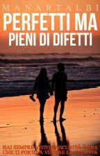 Perfetti Ma Pieni Di Difetti by ManarTalbi