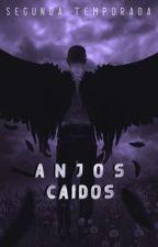 Anjos Caídos- RPG 2° temporada by Elly_Aysha_Anne