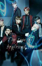 The  Type  Of  Boyfriend  [BTS] by jimin-my-love