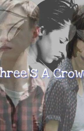 Three's A Crowd by PatricksPsychoxo