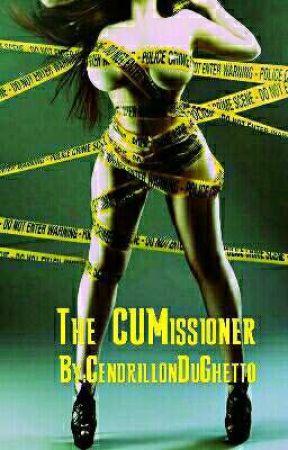 The CUMissioner by CendrillonDuGhetto