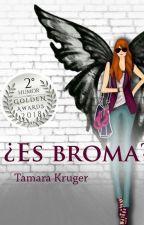 ¿Es Broma? by TamaraKruger