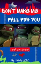 Don't Make Me Fall For You | Raphael x Reader by teenagesupertrash