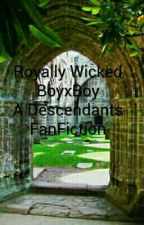 Royally Wicked (BoyXBoy) A Descendants FanFiction by AngelAguria1500