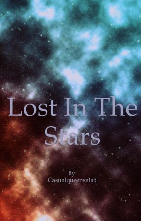 Lost In The Stars by Casualqueensalad