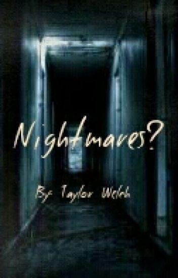 Nightmares?