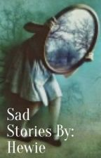 Sad Stories by Lie_Till_You_Die_43