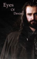 Eyes of Desire (A Thorin Oakenshield love story) by nightlife94