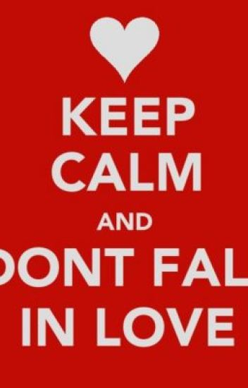 KEEP CALM AND DONT FALL INLOVE