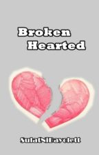 Broken Hearted <//3 [Completed] by FelicitousKey