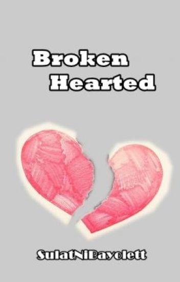 Broken Hearted <//3 [Completed]