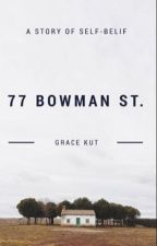 77 Bowman St.  by GraceKut