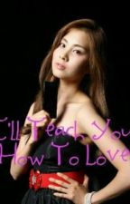 I'll Teach You How To Love by iceprincess1111