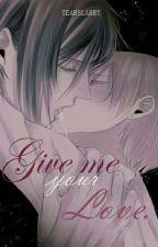 Give me your Love. ❆ Sebaciel by tearslarry
