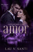 Perdido de Amor  #Série Obscuros [3º] by carolinivs