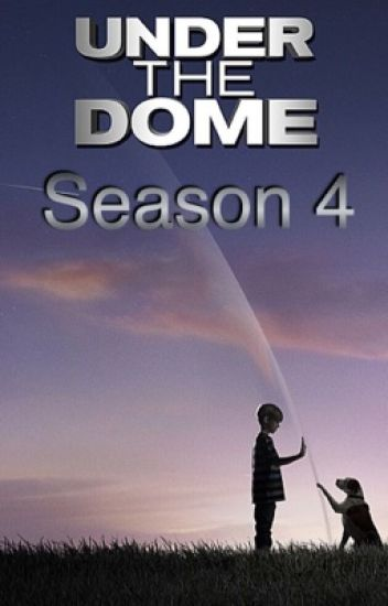 Under The Dome Season 4 - Jami - Wattpad