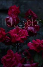 Hell...evator || L. Felix✔️ by SmileyFelix