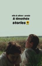 elio & oliver • armie & timothée stories by PocketFullOfPoseys