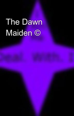 The Dawn Maiden © by MichelleABrown
