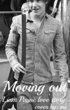 Moving out.  (liam payne fanfic.) by Tfizzle